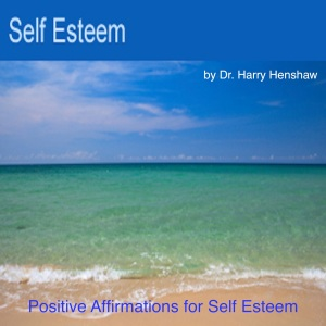 Relaxation Music, Self Esteem, Positive Affirmations